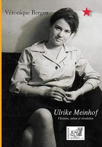 Ulrike Meinhof. Histoire, tabou et révolution