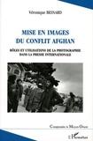 Véronique Besnard - Mise en images du conflit afghan - Rôles et utilisations de la photographie dans la presse internationale.