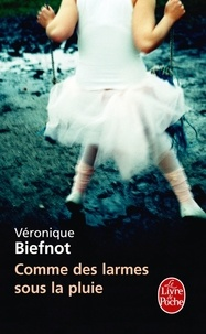 Véronique Biefnot - Comme des larmes sous la pluie.