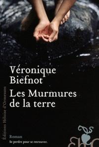 Véronique Biefnot - Les Murmures de la terre.