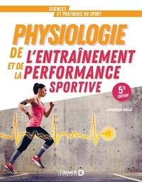 Véronique Billat - Physiologie de l'entraînement et de la performance sportive - De la pratique à la théorie.