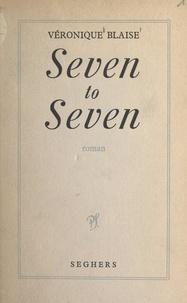 Véronique Blaise - Seven to seven.