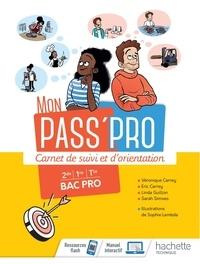 Véronique Blanc et Eric Carrey - Carnet de suivi et d'orientation 2e 1e Tle Bac Pro Mon Pass'Pro.