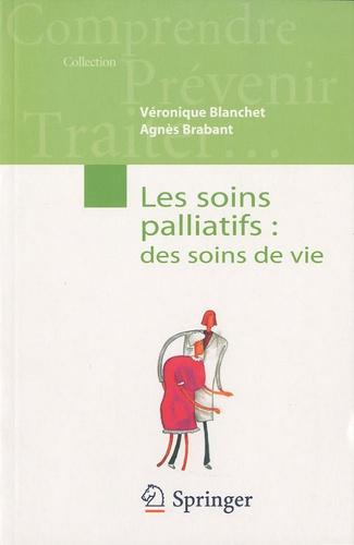 Véronique Blanchet - Les soins palliatifs : les soins de vie.