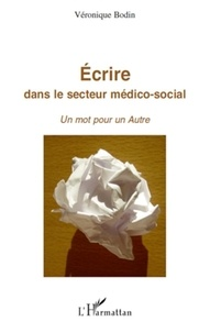 Véronique Bodin - Ecrire dans le secteur médico-social - Un mot pour un autre.