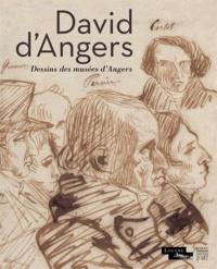 Véronique Boidard et Isabelle Leroy-Jay Lemaistre - David d'Angers - Dessins des musées d'Angers.