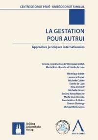 Véronique Boillet et Marta Roca i Escoda - La gestation pour autrui - Approches juridiques internationales.