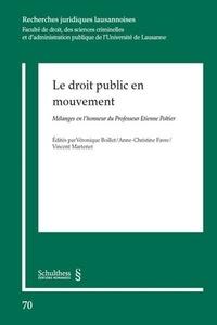Le droit public en mouvement- Mélanges en l'honneur du professeur Etienne Poltier - Véronique Boillet |
