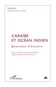 Véronique Bonnet - Itinéraires, littérature, textes, cultures N° 2, Juin 2009 : Caraïbes et océan Indien - Questions d'histoire.