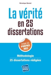 Véronique Bonnet - La vérité : thème de culture générale Prépa HEC 2014 en 25 dissertations.