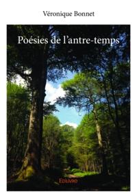 Véronique Bonnet - Poésies de l'antre-temps.