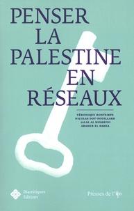 Véronique Bontemps et Nicolas Dot-Pouillard - Penser la Palestine en réseaux.