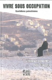 Véronique Bontemps et Aude Signoles - Vivre sous occupation - Quotidiens palestiniens.