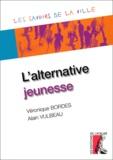 Véronique Bordes et Alain Vulbeau - L'alternative jeunesse.