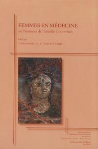 Véronique Boudon-Millot et Véronique Dasen - Femmes en médecine - Actes de la journée internationale d'étude organisée à l'université René-Descartes-Paris V, le 17 mars 2006 en l'honneur de Danielle Gourevitch.