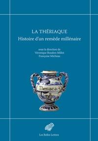 Véronique Boudon-Millot et Françoise Micheau - La Thériaque - Histoire d'un remède millénaire.