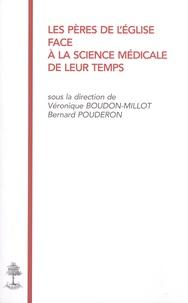 Véronique Boudon-Millot et Bernard Pouderon - Les Pères de l'Eglise face à la science médicale de leur temps.