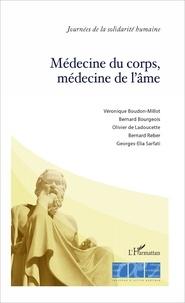 Véronique Boudon-Millot et Bernard Bourgeois - Médecine du corps, médecine de l'âme.