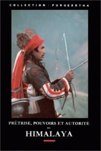 Véronique Bouillier et  Collectif - Prêtrise, pouvoirs et autorité en Himalaya.