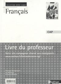 Véronique Bourguignon et Luc Biencourt - Français CAP - Livre du professeur.