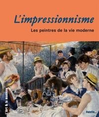 Véronique Bouruet-Aubertot - L'impressionnisme - Les peintres de la vie moderne.