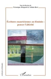Véronique Bragard et Srilata Ravi - Ecritures mauriciennes au féminin : penser l'altérité.
