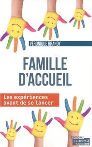 Véronique Brandy - Famille d'accueil - Les expériences avant de se lancer.