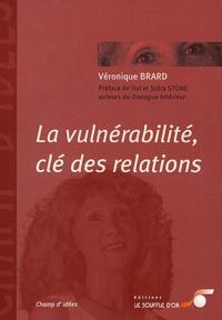 Véronique Brard - La vulnérabilité, clé des relations.