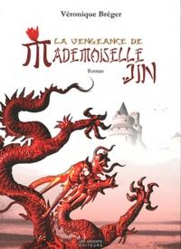 Véronique Bréger - La vengeance de Mademoiselle Jin.
