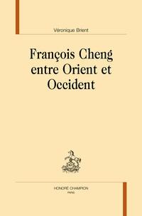 Véronique Brient - Francois Cheng entre Orient et Occident.