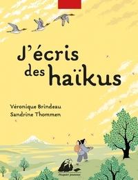 Véronique Brindeau - J'écris des haïkus.