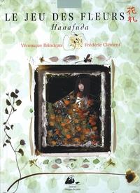 Véronique Brindeau et Frédéric Clément - Le jeu des fleurs - Hanafuda. 1 Jeu
