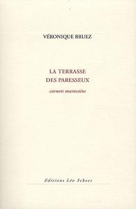 Véronique Bruez - La terrasse des paresseux - Carnets marocains.