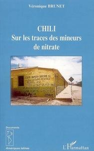 Véronique Brunet - Chili - Sur les traces des mineurs de nitrate.