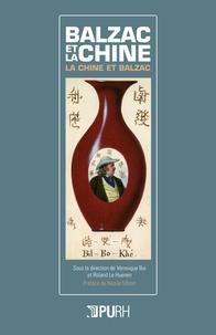 Véronique Bui et Roland Le Huenen - Balzac et la Chine - La Chine et Balzac.
