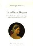 Véronique Burnod - Le tableau disparu - A la recherche de La Dormeuse de Naples de Jean-Auguste-Dominique Ingres.