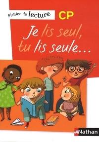 Véronique Calle et Laurence Ferrand - Je lis seul, tu lis seule... - Fichier de lecture CP.