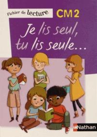 Bons livres téléchargement gratuit Je lis seul, tu lis seule...  - Fichier de lecture CM2 9782091225760 par Véronique Calle en francais