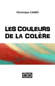 Véronique Cambo - Les couleurs de la colère.