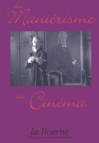 Véronique Campan et Gilles Menegaldo - Du maniérisme au cinéma.