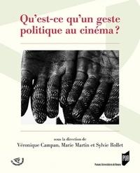 Véronique Campan et Marie Martin - Qu'est-ce qu'un geste politique au cinéma ?.