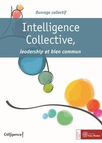 Véronique Campillo et Didier Austry - Intelligence collective, leadership et bien commun.