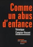 Véronique Campion-Vincent - Comme un abus d'enfance.