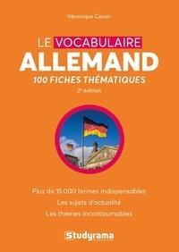 Télécharger epub ibooks gratuitement Le vocabulaire allemand  - 100 fiches thématiques in French par Véronique Caron DJVU