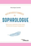 Véronique Carrette - Mes astuces et conseils de sophrologue - Retrouvez sérénité et bien-être, facilement et pour longtemps !.