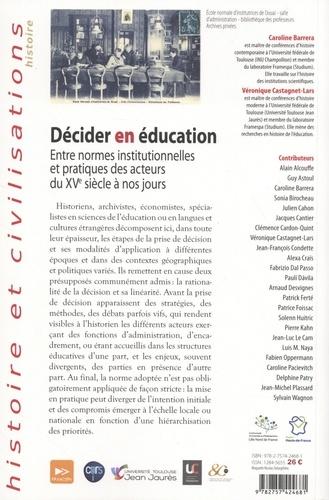 Décider en éducation. Entre normes institutionnelles et pratiques des acteurs du XVe siècle à nos jours