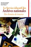 Véronique Castagnet et Christophe Barret - Le Service éducatif des Archives nationales - Par chemins de traverse.