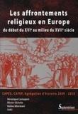 Véronique Castagnet et Olivier Christin - Les affrontements religieux en Europe - Du début du XVIe au milieu du XVIIe siècle.