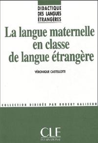 La langue maternelle en classe de langue étrangère - Véronique Castellotti | Showmesound.org