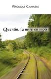 Véronique Caubrière - Quentin, la mise en mots.